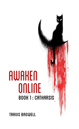 Awaken Online: Catharsis by Travis Bagwell