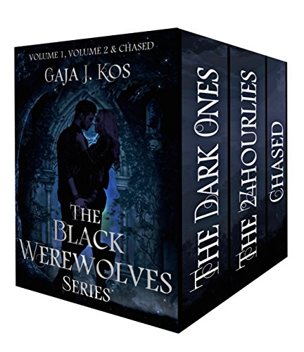 Black Werewolves Box Set: The Dark Ones, The 24hourlies & Chased by Gaja J. Kos
