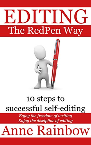 EDITING The RedPen Way: 10 steps to successful self-editing by Anne Rainbow