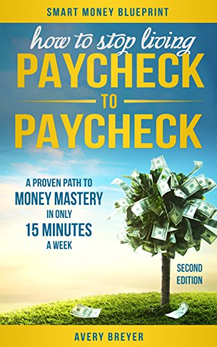 How to Stop Living Paycheck to Paycheck (2nd ed.) by Avery Breyer