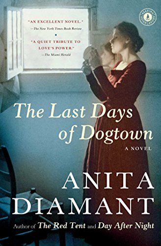 The Last Days of Dogtown: A Novel by Anita Diamant