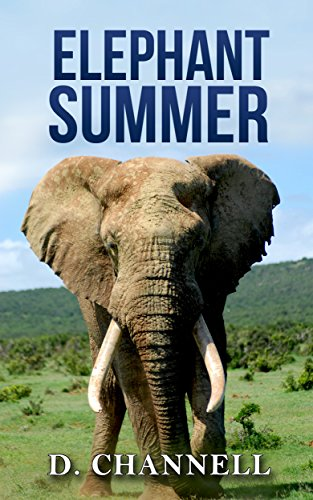 Elephant Summer by Douglas Jackson Channell