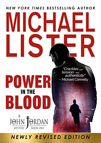 Power in the Blood: a John Jordan Mystery Book 1 (John Jordan Mysteries) by Michael Lister