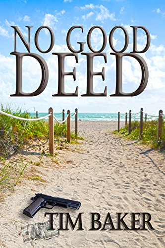 No Good Deed by Tim Baker