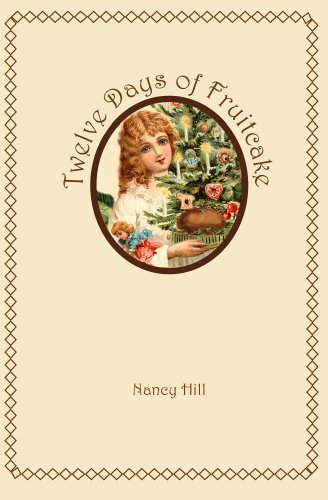 Twelve Days of Fruitcake by Nancy Hill