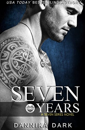 Seven Years (Seven Series Book 1) by Dannika Dark