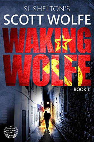 Waking Wolfe (Scott Wolfe Series Book 1) by S.L. Shelton
