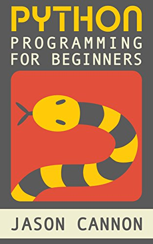Python Programming for Beginners by Jason Cannon