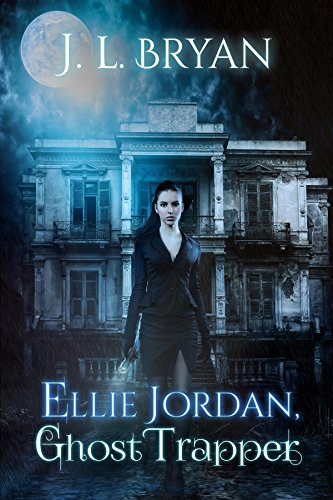 Ellie Jordan, Ghost Trapper by JL Bryan