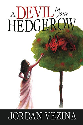 A Devil In Your Hedgerow by Jordan Vezina