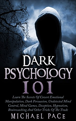 Dark Psychology 101 by Michael Pace