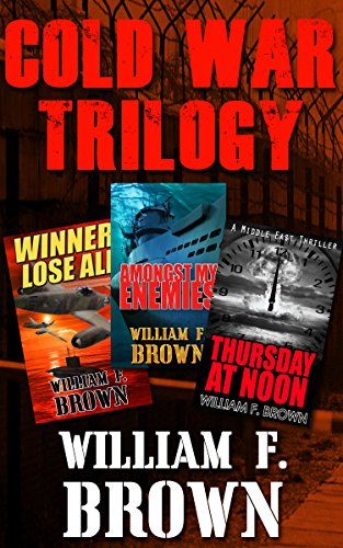 Cold War Trilogy - a Three Book Boxed Set by William F. Brown