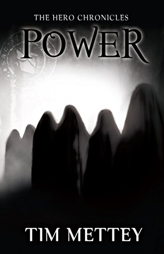 Power: The Hero Chronicles by Tim Mettey