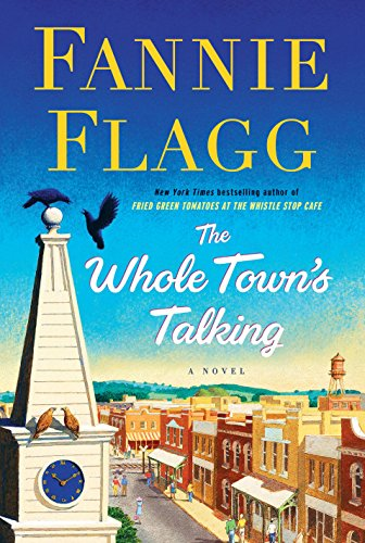 The Whole Town's Talking: A Novel by Fannie Flagg
