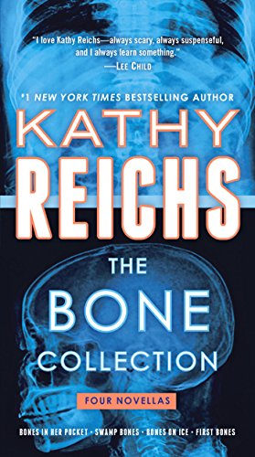 The Bone Collection: Four Novellas by Kathy Reichs