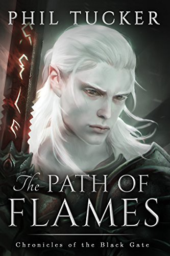The Path of Flames (Chronicles of the Black Gate Book 1) by Phil Tucker