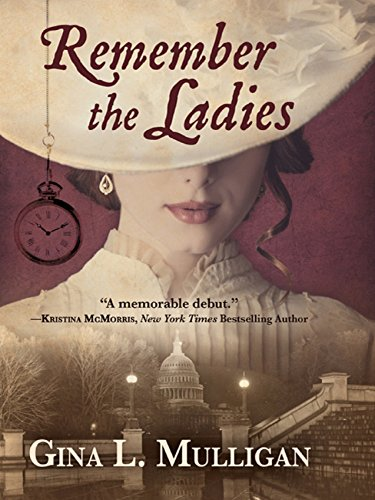 Remember the Ladies by Gina L. Mulligan