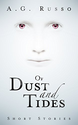 Of Dust and Tides by A.G. Russo