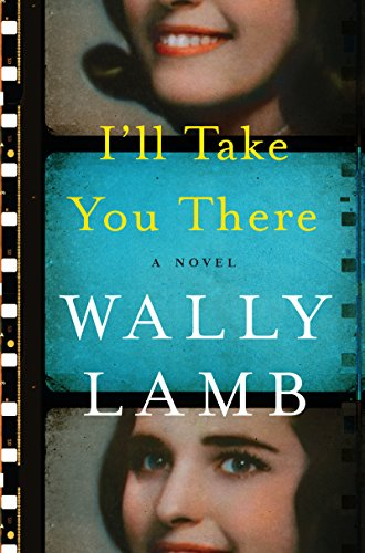 I'll Take You There: A Novel by Wally Lamb