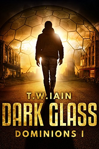 Dark Glass: Dominions I by TW Iain