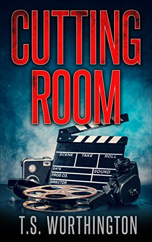 Cutting Room by T.S. Worthington