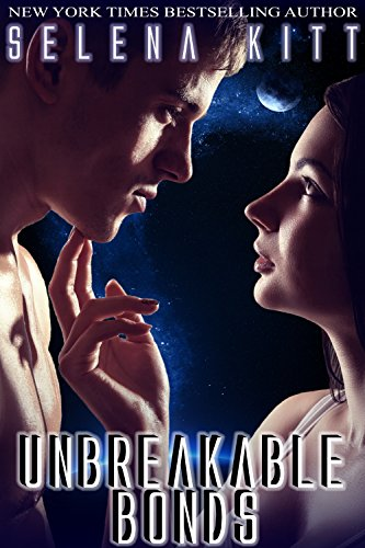 Unbreakable Bonds by Selena Kitt