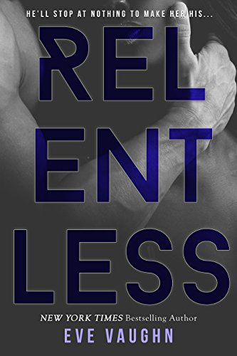 Relentless by Eve Vaughn