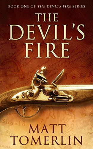 The Devil's Fire: A Pirate Adventure Novel by Matt Tomerlin