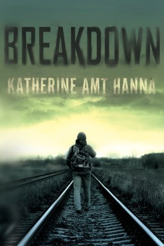 Breakdown: A Love Story by Katherine Amt Hanna