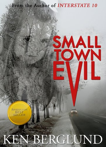 Small Town Evil by Ken Berglund