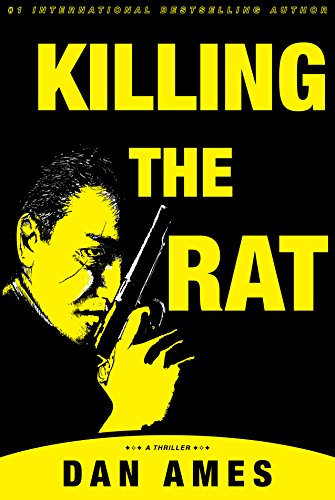Killing The Rat (An Organized Crime Thriller) by Dan Ames
