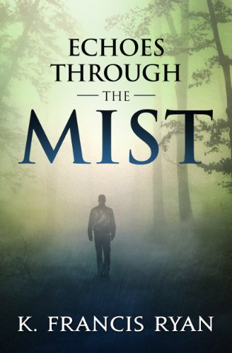 Echoes Through the Mist by K. Francis Ryan