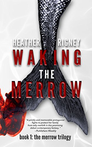 Waking The Merrow (The Merrow Trilogy Book 1) by Heather Rigney