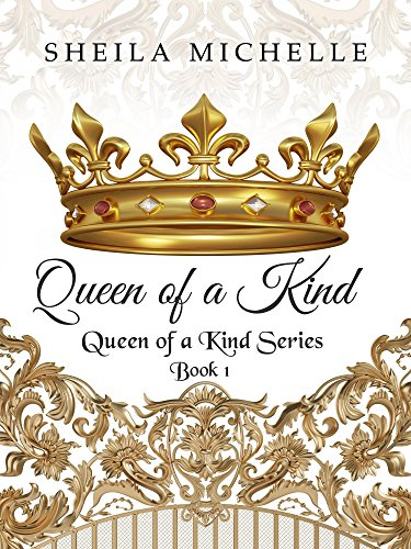 Queen of a Kind by Sheila Michelle