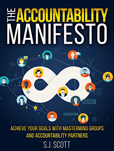 The Accountability Manifesto: How Accountability Helps You Stick to Goals by S.J. Scott