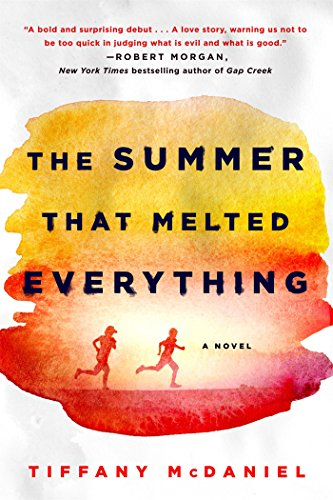 The Summer That Melted Everything: A Novel by Tiffany McDaniel