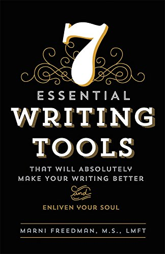 7 Essential Writing Tools by Marni Freedman