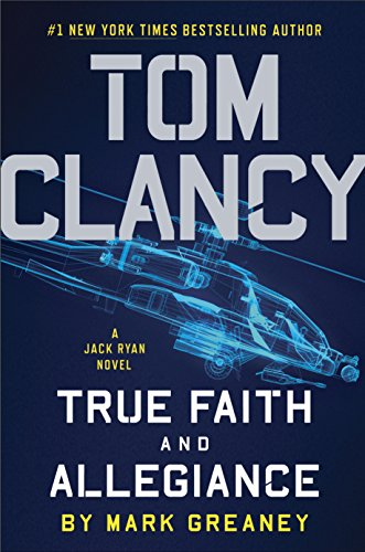 Tom Clancy True Faith and Allegiance (A Jack Ryan Novel) by Mark Greaney