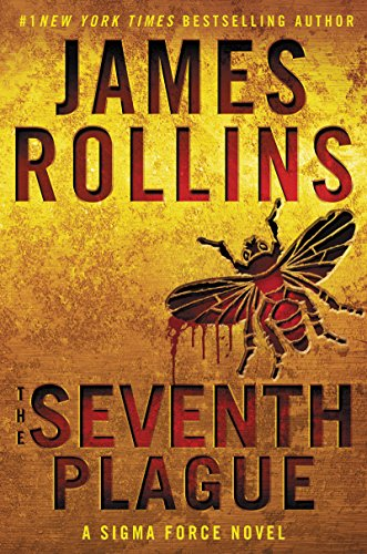 The Seventh Plague: A Sigma Force Novel (Sigma Force Novels) by James Rollins