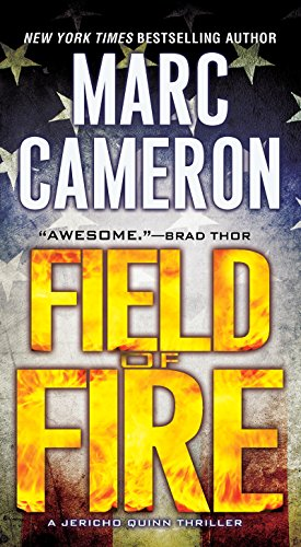 Field of Fire (A Jericho Quinn Thriller) by Marc Cameron