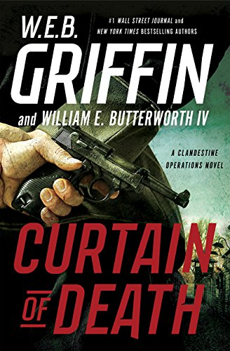 Curtain of Death (A Clandestine Operations Novel) by W.E.B. Griffin