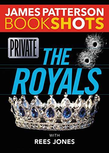 Private: The Royals (BookShots) by James Patterson