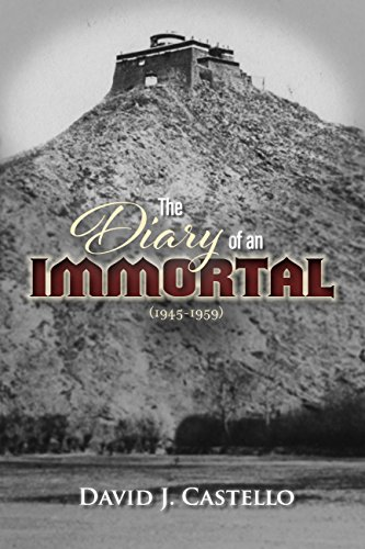 The Diary of an Immortal (1945-1959) by David Castello