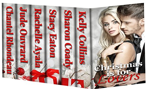 Christmas is For Lovers: 6 Hot Holiday Romances by Various Authors