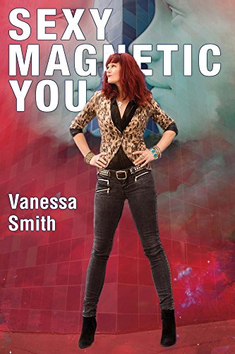 Sexy Magnetic You by Vanessa Smith