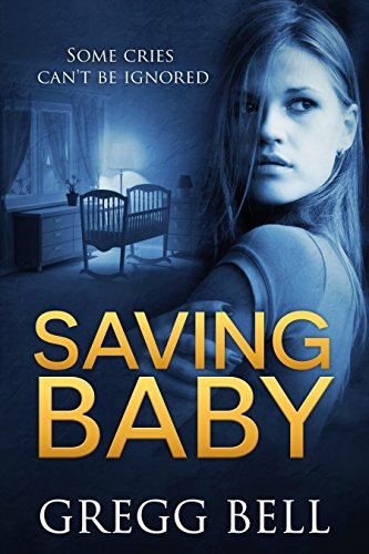 Saving Baby by Gregg Bell