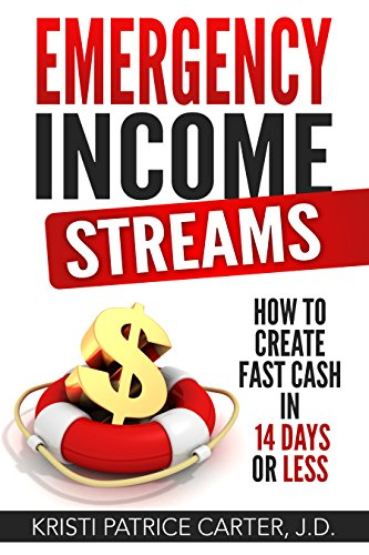 Emergency Income Streams by Kristi Patrice Carter, J.D.