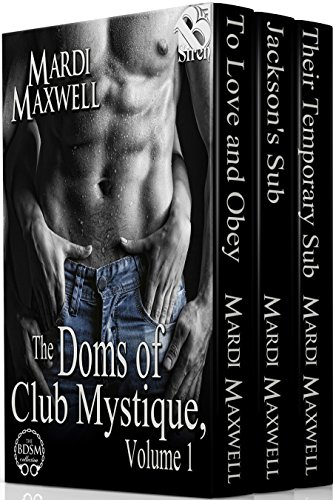 The Doms of Club Mystique Vol 1 by Mardi Maxwell