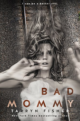 Bad Mommy by Tarryn Fisher
