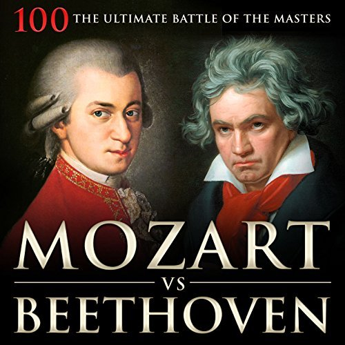 Mozart vs Beethoven: 100 the Ultimate Battle of the Masters By Various Artists